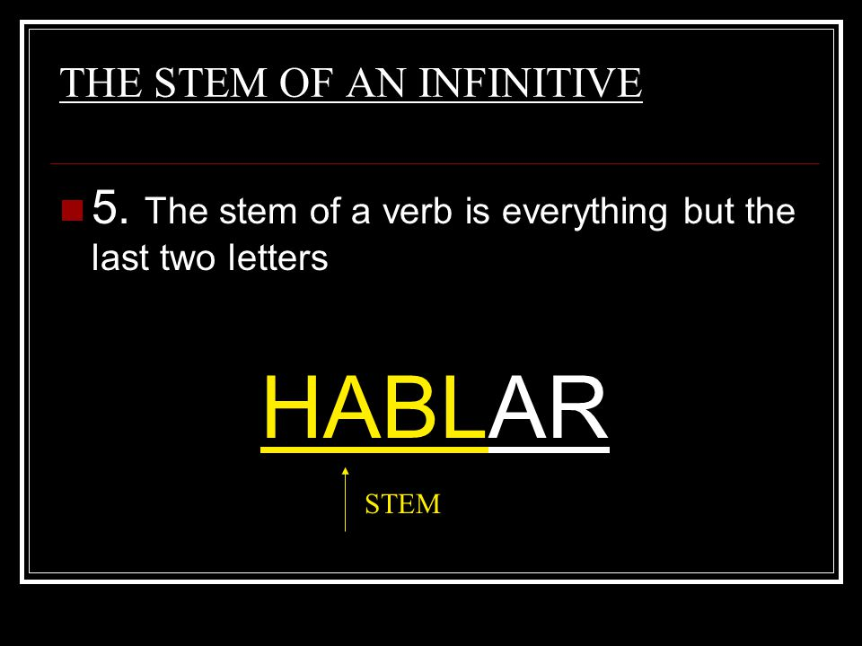 THE STEM OF AN INFINITIVE
