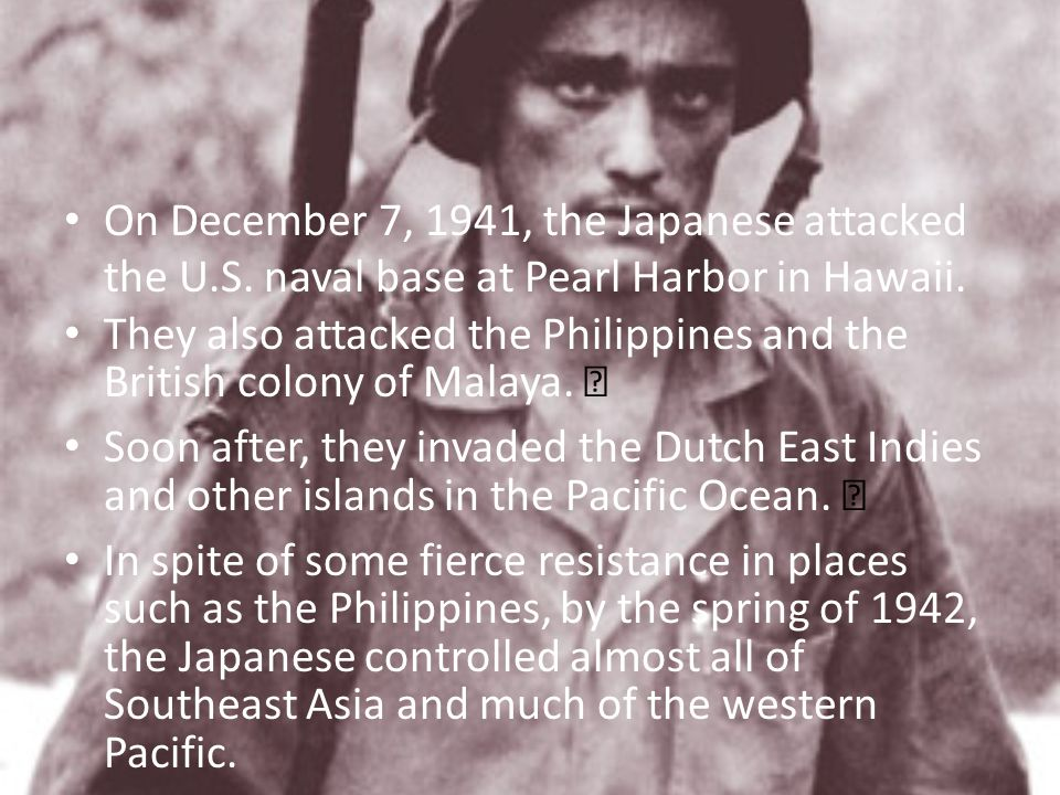 On December 7, 1941, the Japanese attacked the U. S