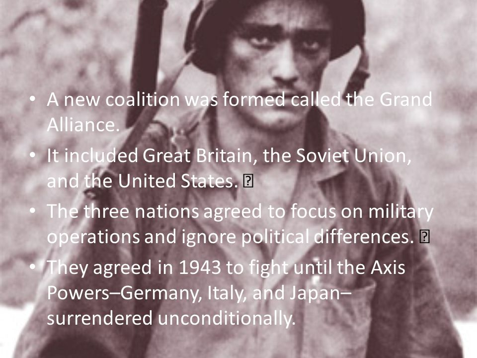 A new coalition was formed called the Grand Alliance.