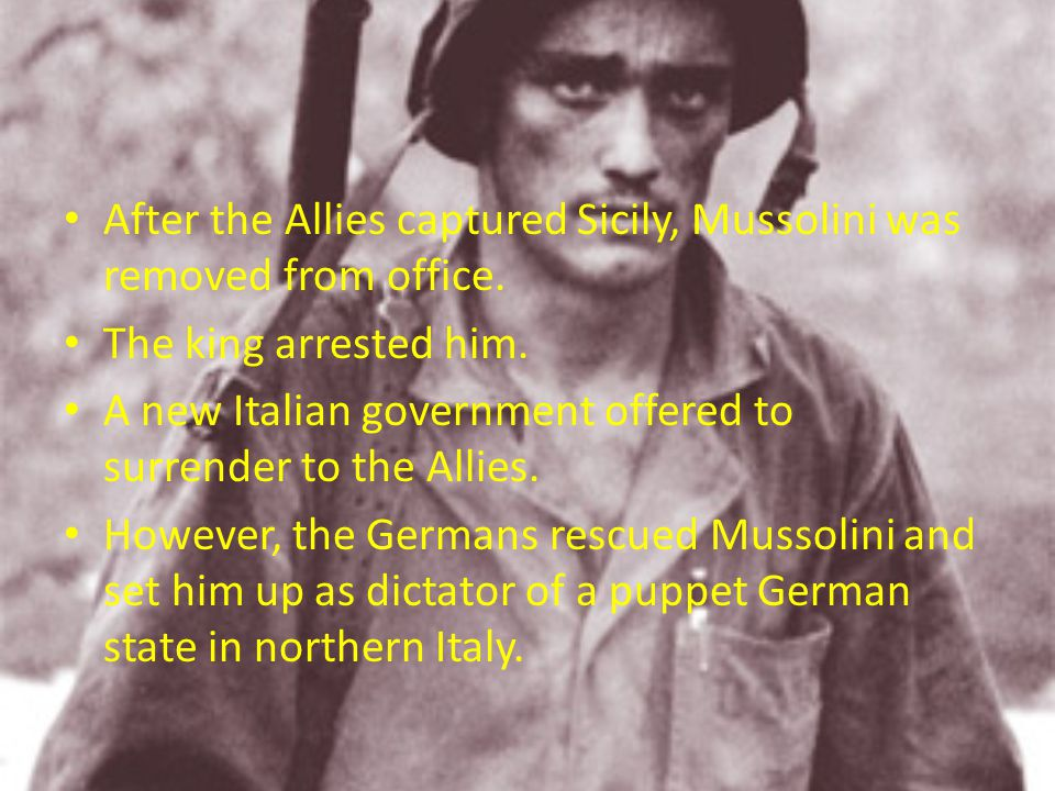After the Allies captured Sicily, Mussolini was removed from office.