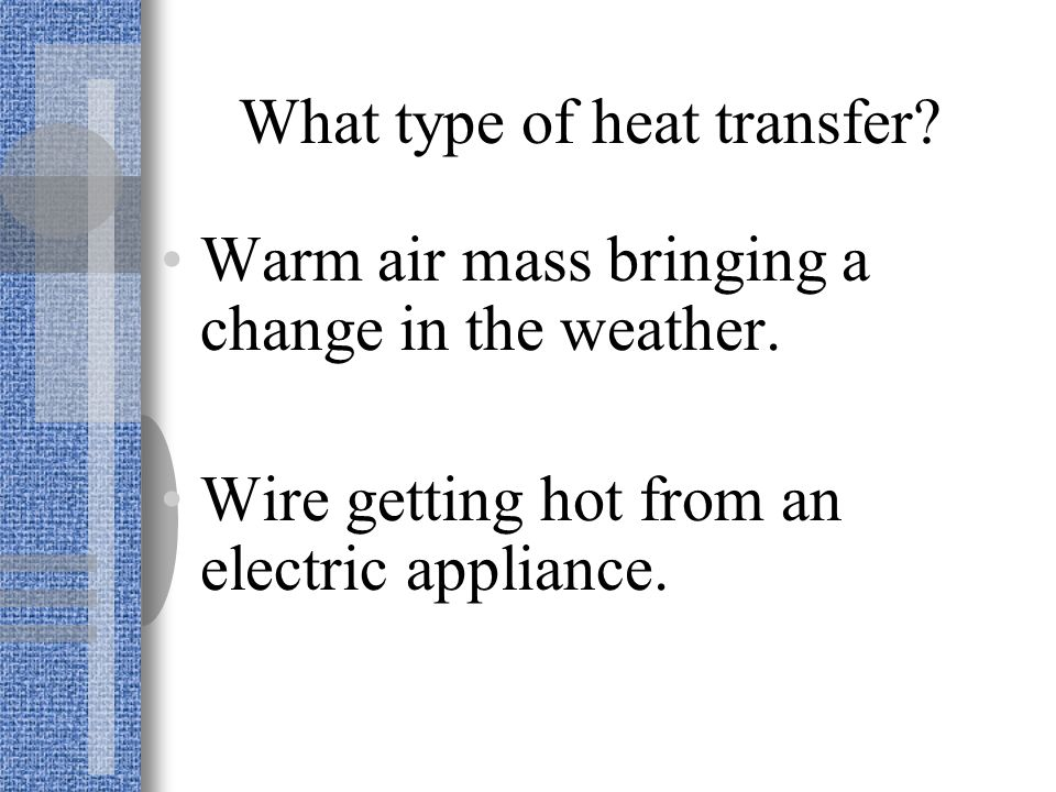 What type of heat transfer