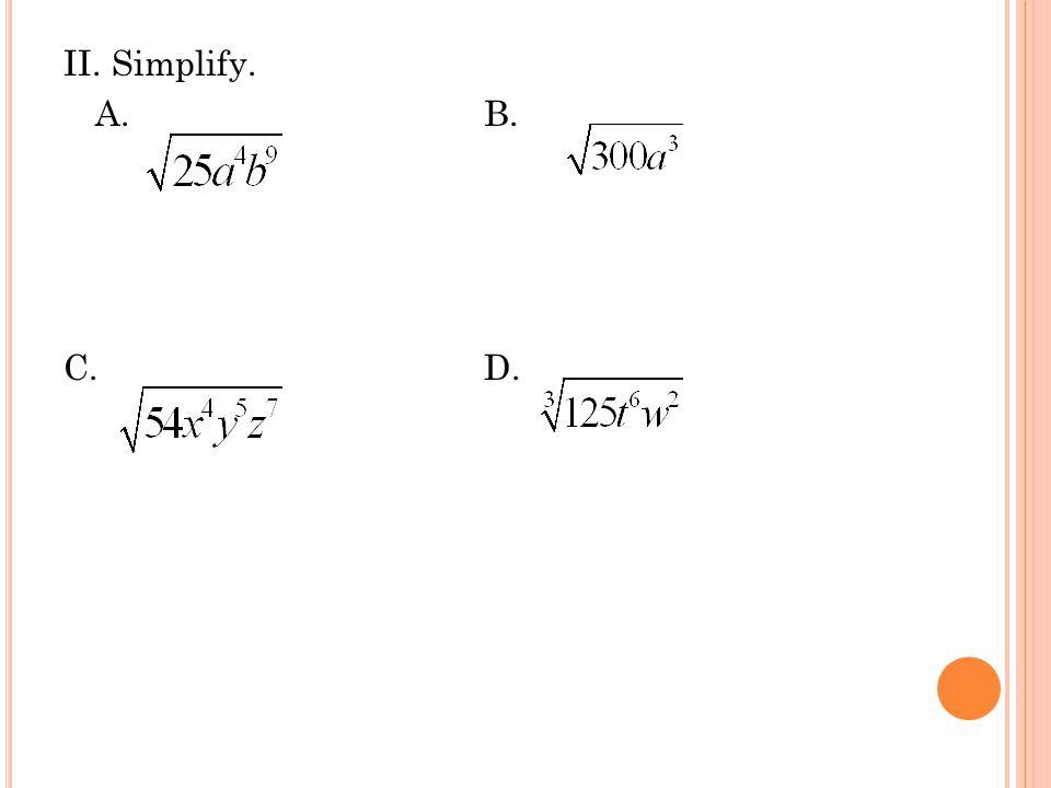 II. Simplify. A. B. C. D.