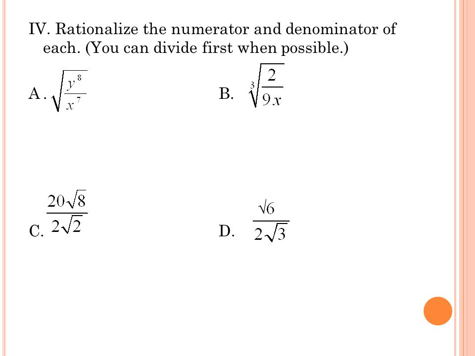 IV. Rationalize the numerator and denominator of each
