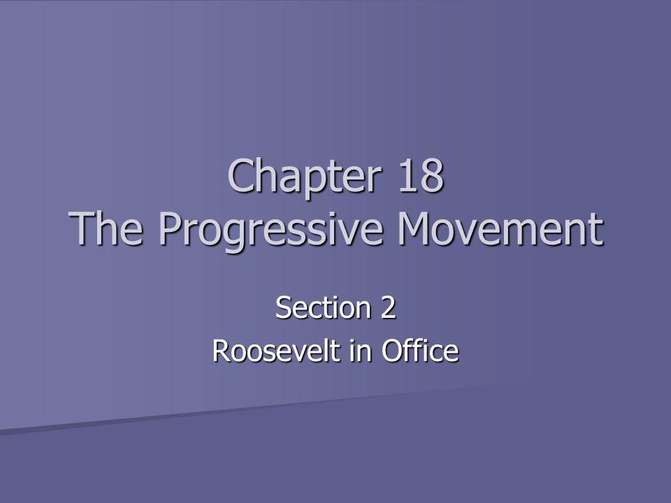 Chapter 18 The Progressive Movement