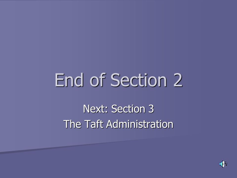 Next: Section 3 The Taft Administration