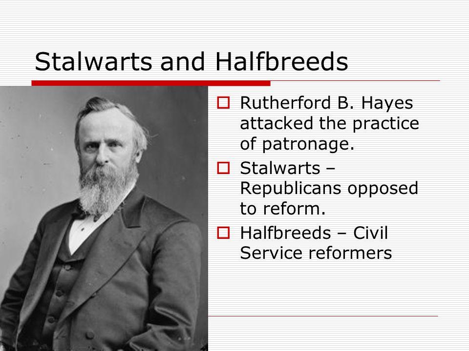 Stalwarts and Halfbreeds