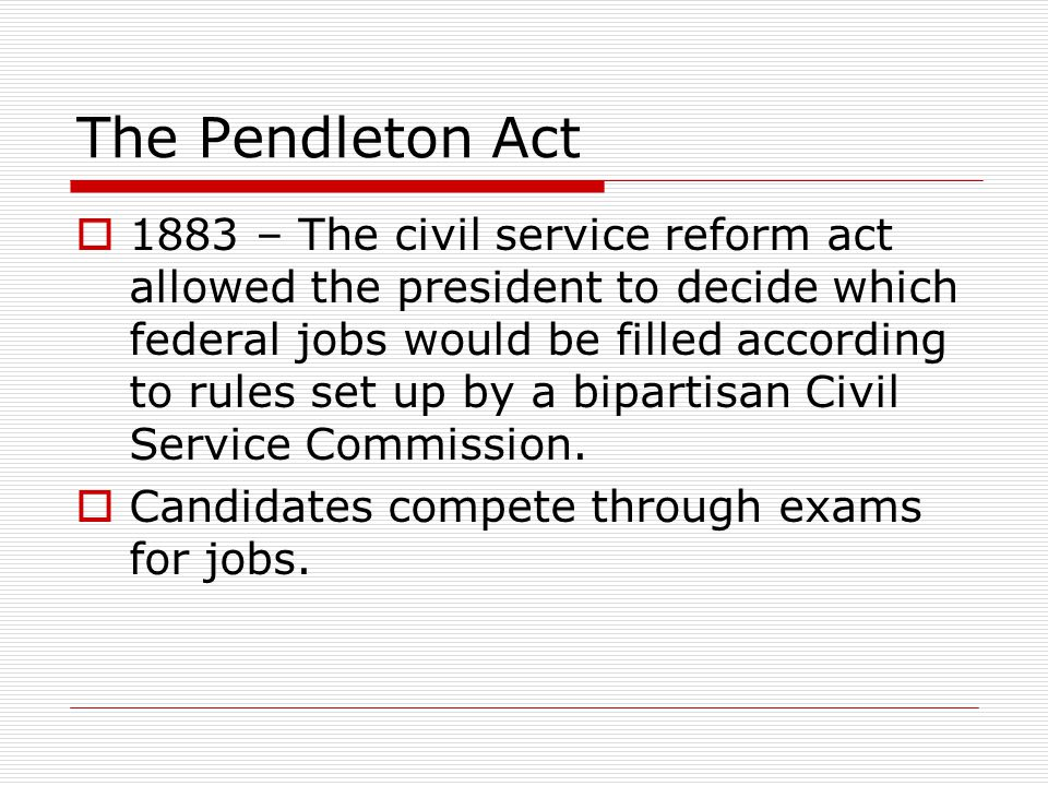 The Pendleton Act