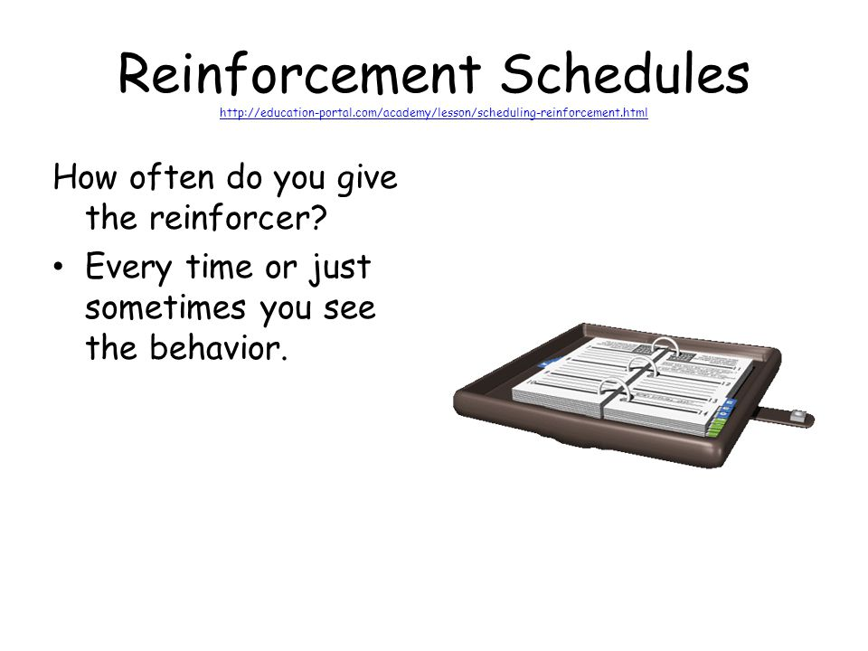 Reinforcement Schedules http://education-portal
