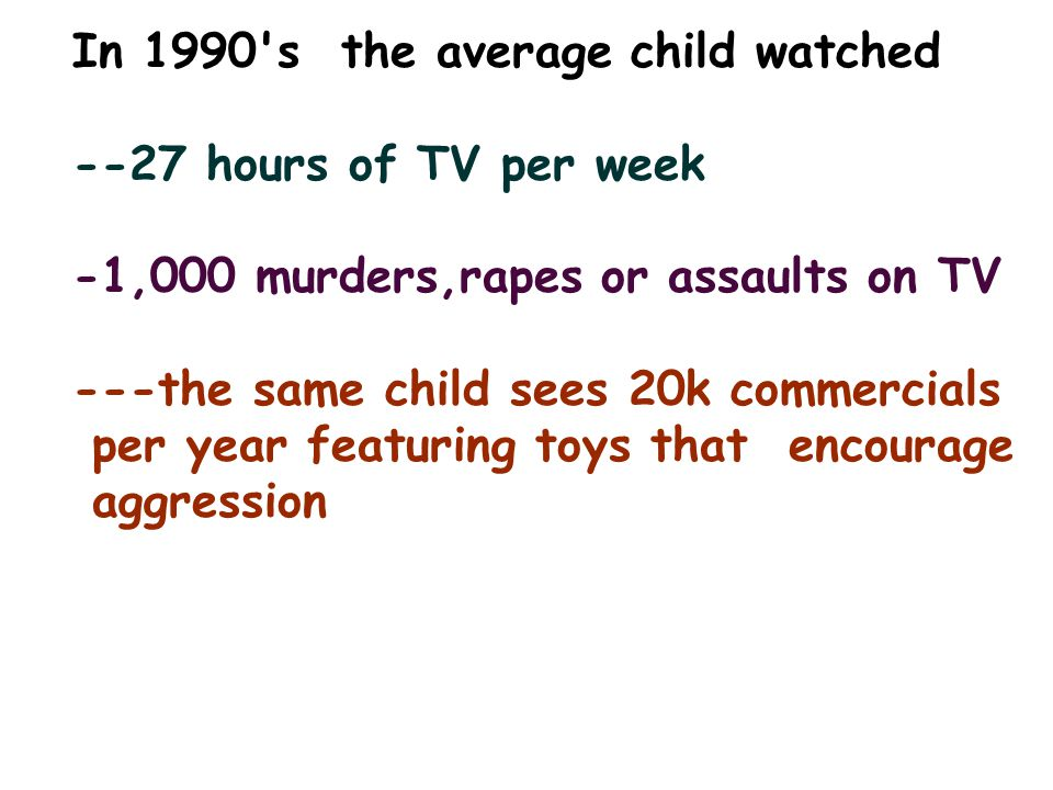 In 1990 s the average child watched