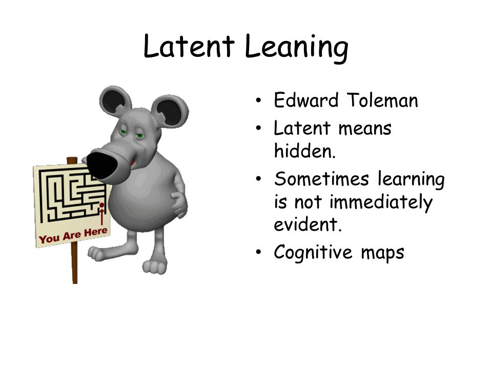 Latent Leaning Edward Toleman Latent means hidden.