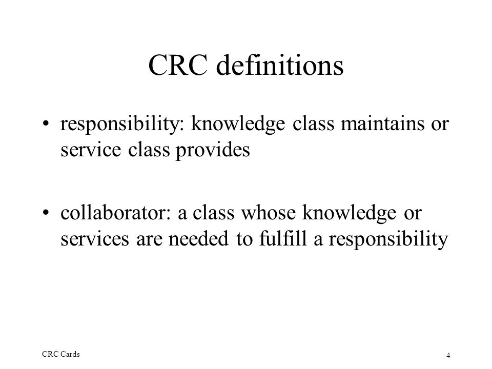 CRC definitions responsibility: knowledge class maintains or service class provides.
