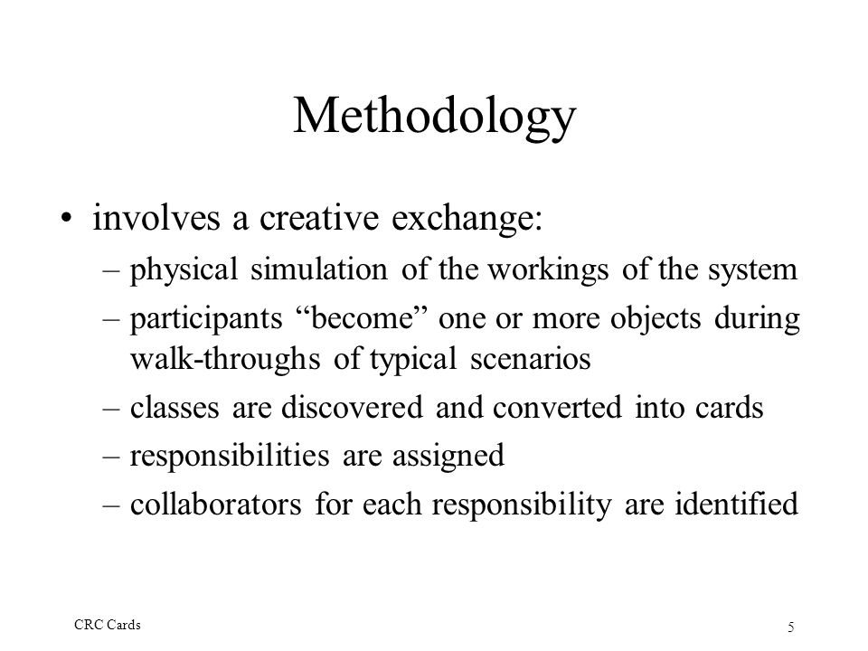 Methodology involves a creative exchange: