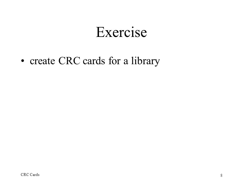 Exercise create CRC cards for a library CRC Cards