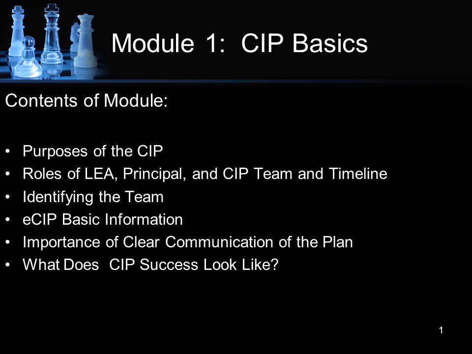 Module 1: CIP Basics Contents of Module: Purposes of the CIP