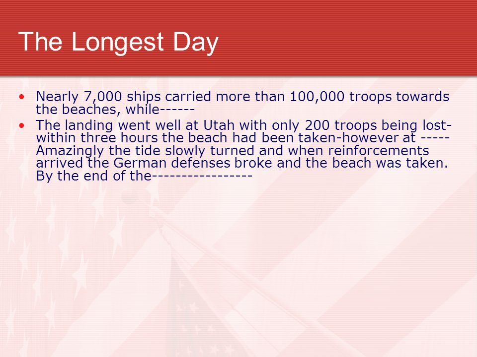 The Longest Day Nearly 7,000 ships carried more than 100,000 troops towards the beaches, while------
