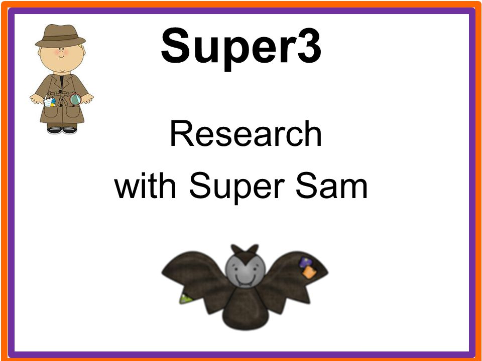Research with Super Sam