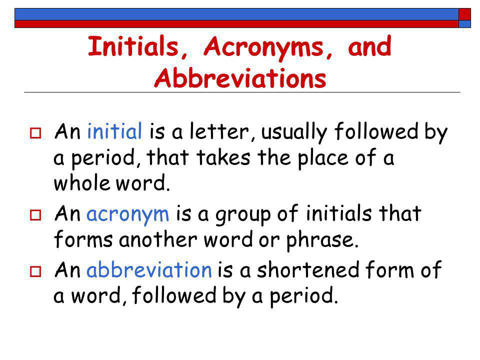 Initials, Acronyms, and Abbreviations