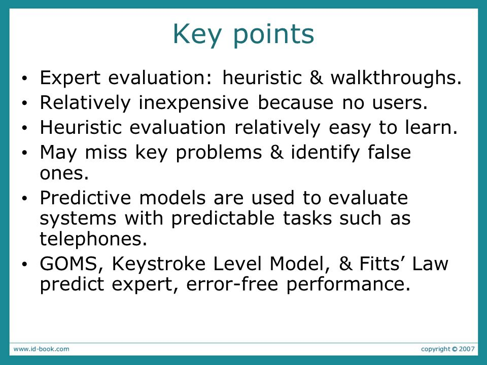 Key points Expert evaluation: heuristic & walkthroughs.
