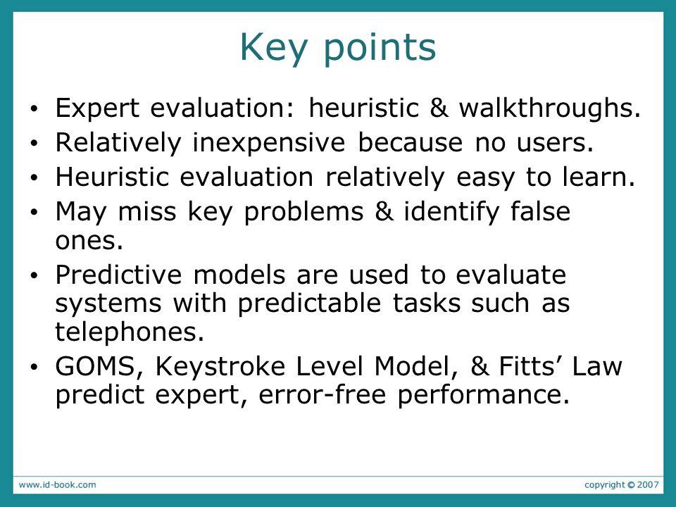 Key points Expert evaluation: heuristic & walkthroughs.