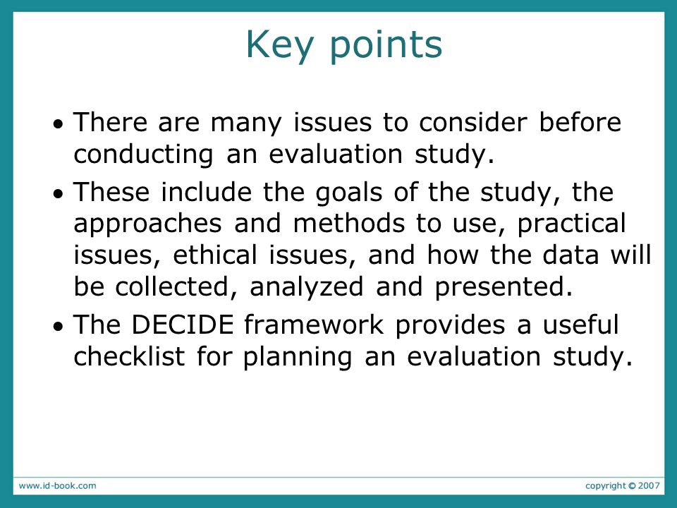 Key points There are many issues to consider before conducting an evaluation study.