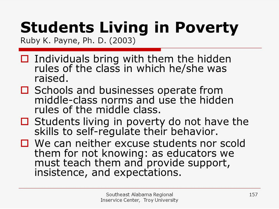 Students Living in Poverty Ruby K. Payne, Ph. D. (2003)