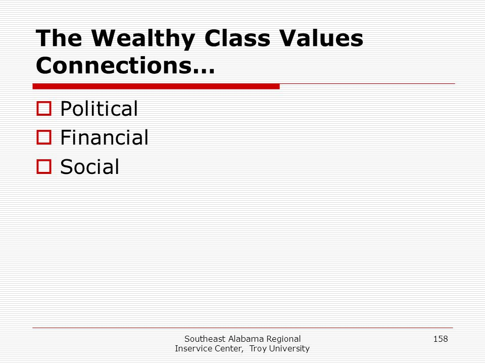 The Wealthy Class Values Connections…