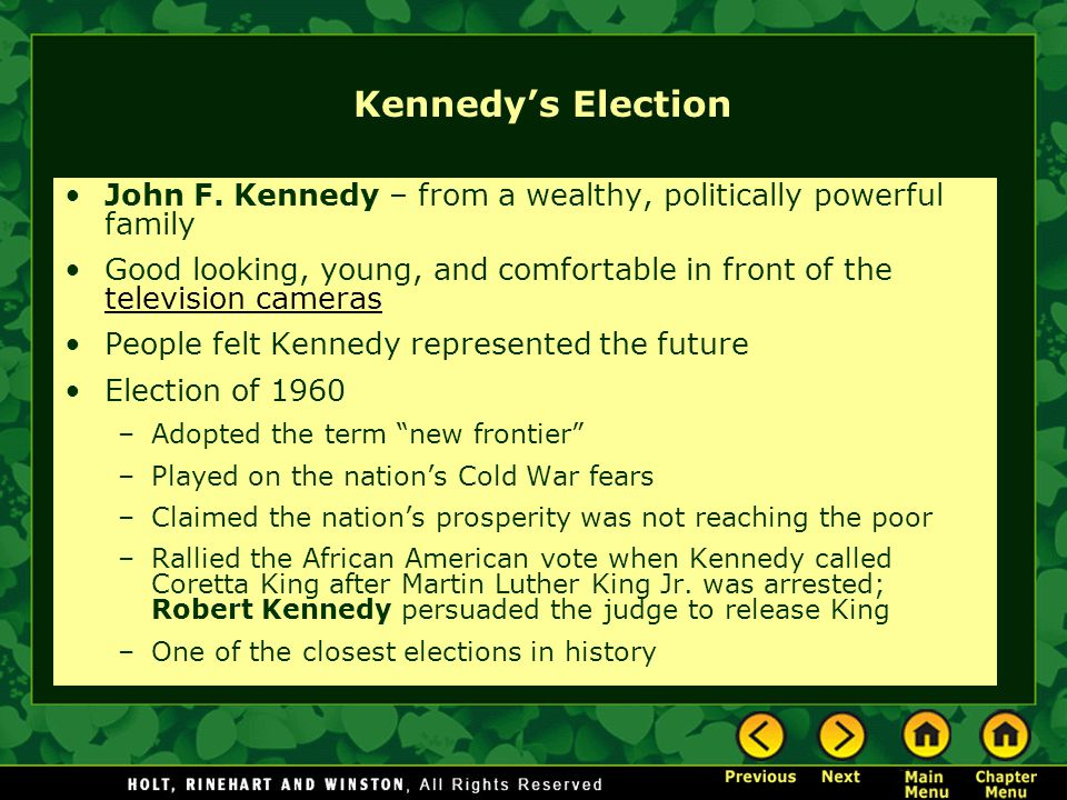 Kennedy's Election John F. Kennedy – from a wealthy, politically powerful family.