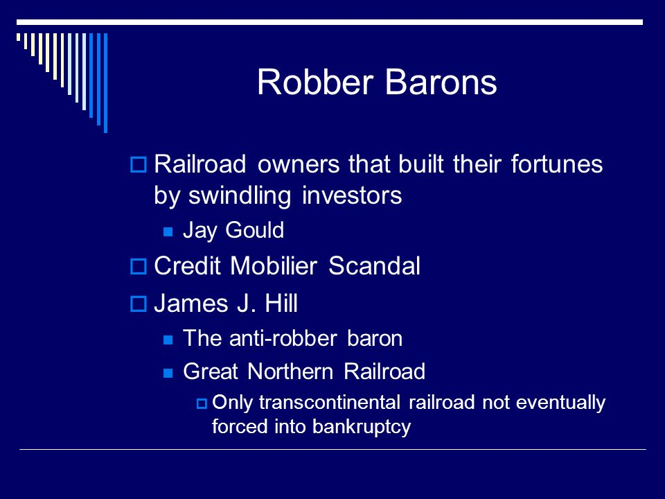Robber Barons Railroad owners that built their fortunes by swindling investors. Jay Gould. Credit Mobilier Scandal.