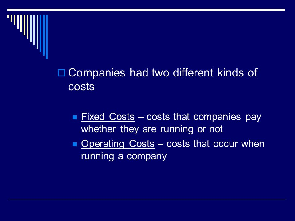 Companies had two different kinds of costs