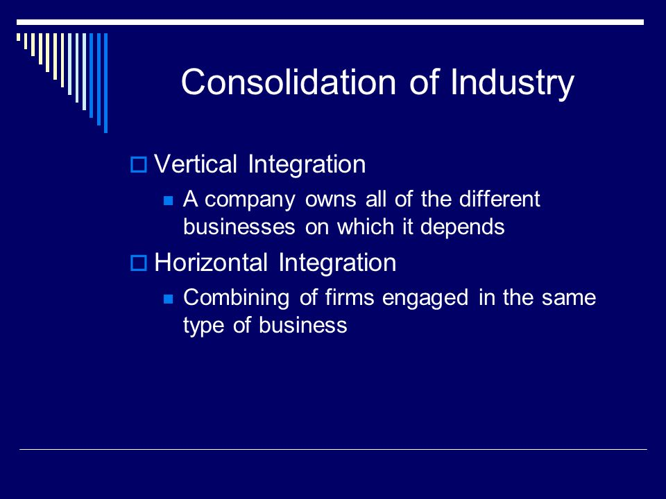Consolidation of Industry