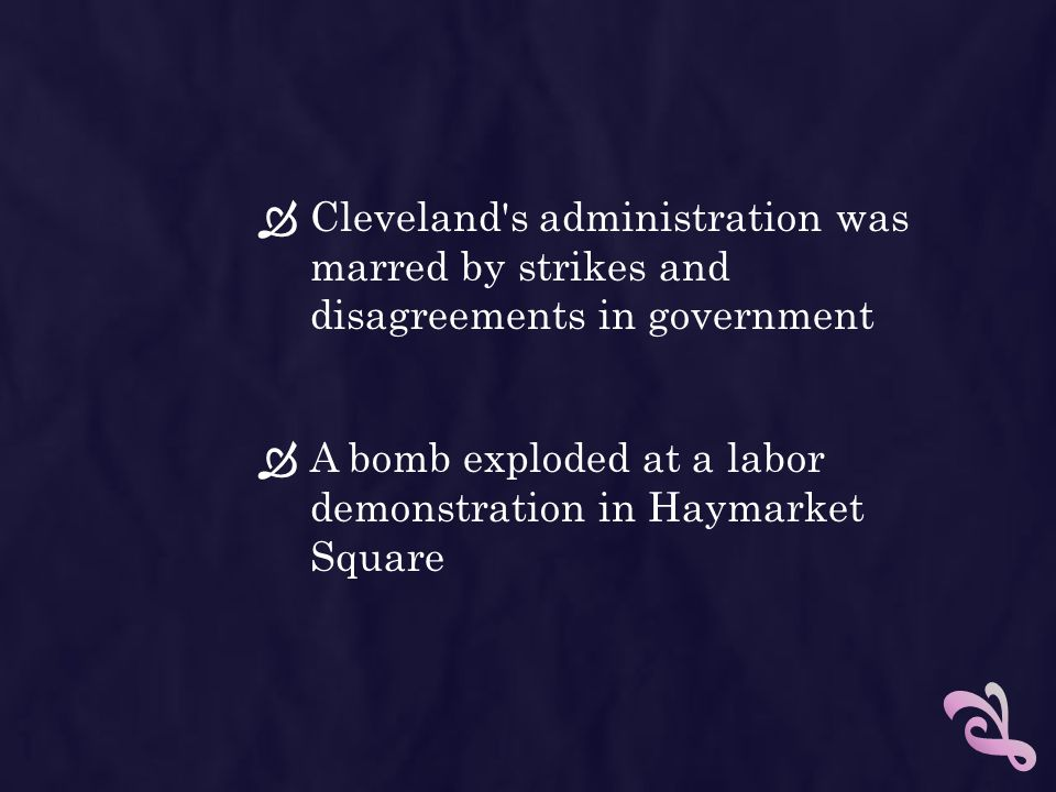 Cleveland s administration was marred by strikes and disagreements in government