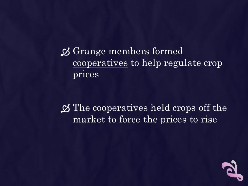 Grange members formed cooperatives to help regulate crop prices