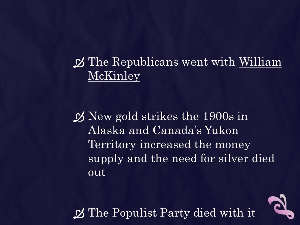 The Republicans went with William McKinley
