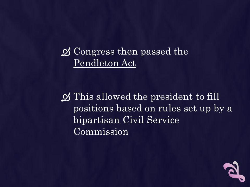 Congress then passed the Pendleton Act