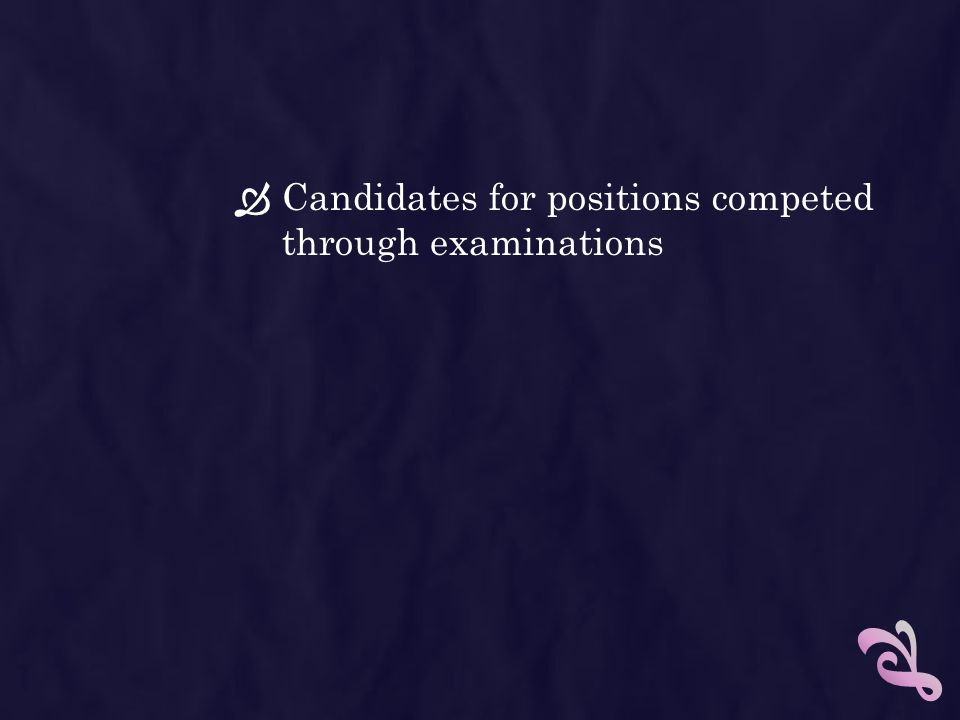 Candidates for positions competed through examinations