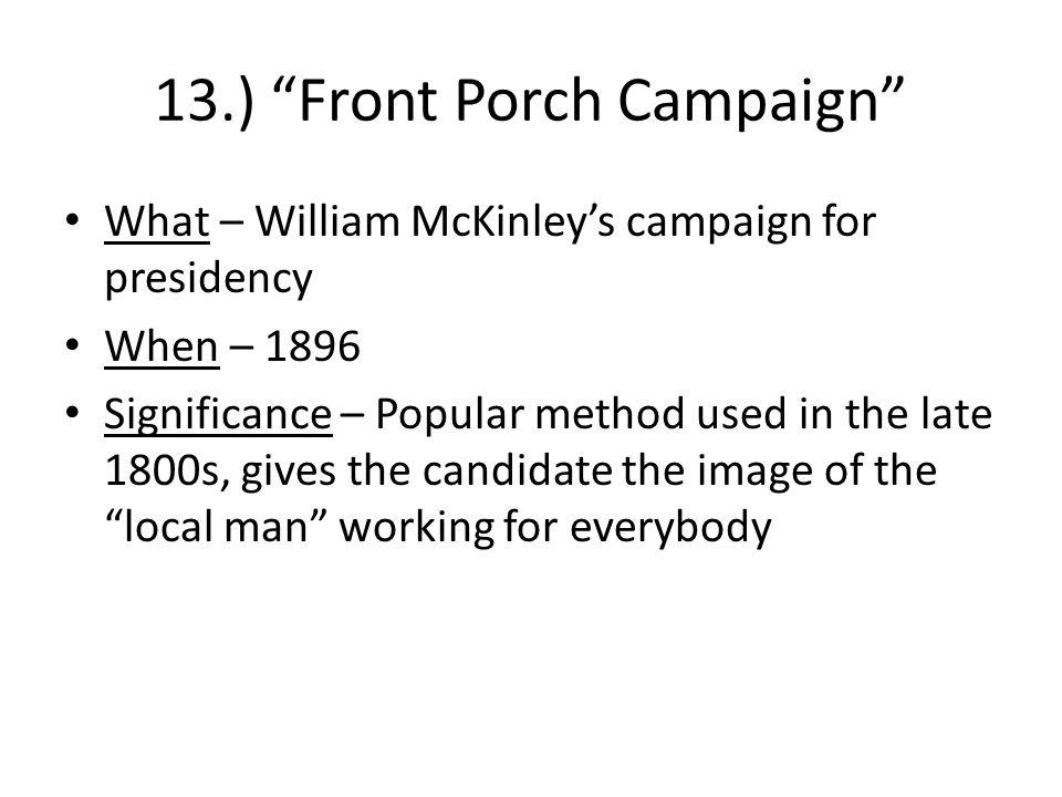 13.) Front Porch Campaign