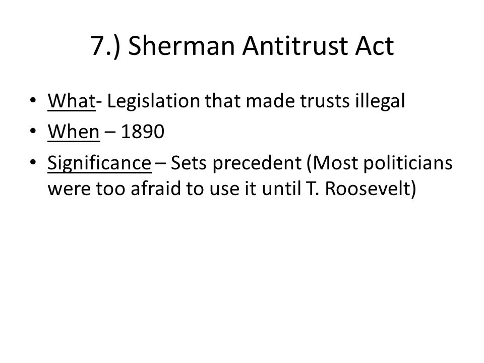 7.) Sherman Antitrust Act
