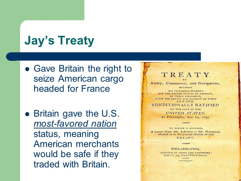 Jay's Treaty Gave Britain the right to seize American cargo headed for France.