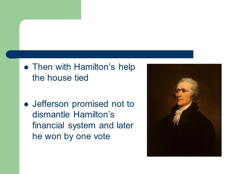 Then with Hamilton's help the house tied