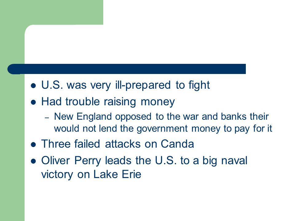 U.S. was very ill-prepared to fight Had trouble raising money