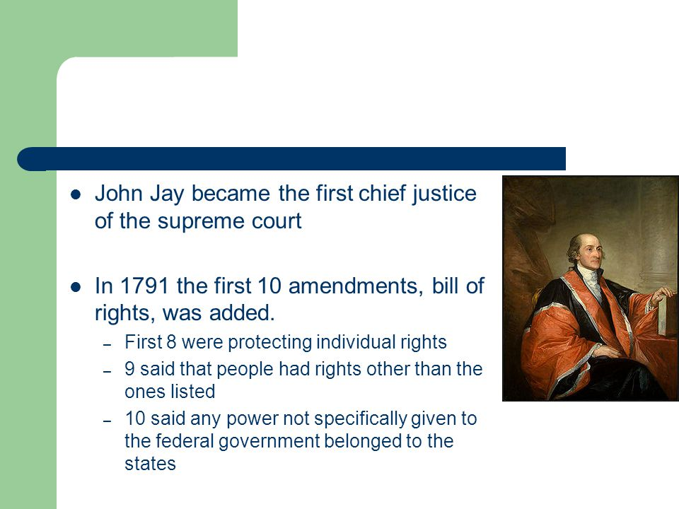 John Jay became the first chief justice of the supreme court