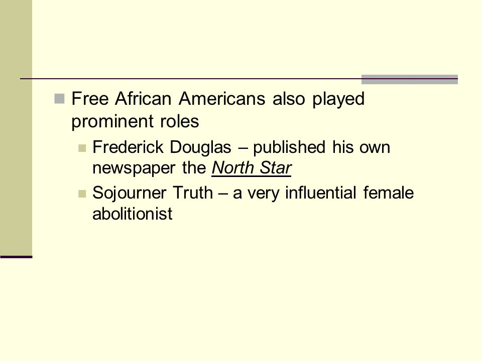 Free African Americans also played prominent roles