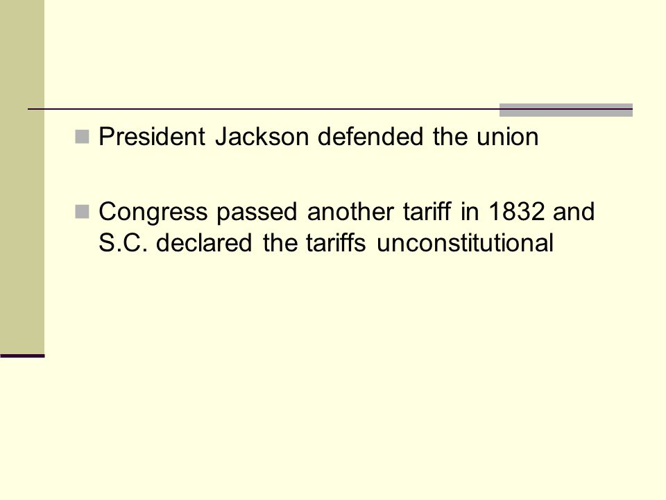 President Jackson defended the union