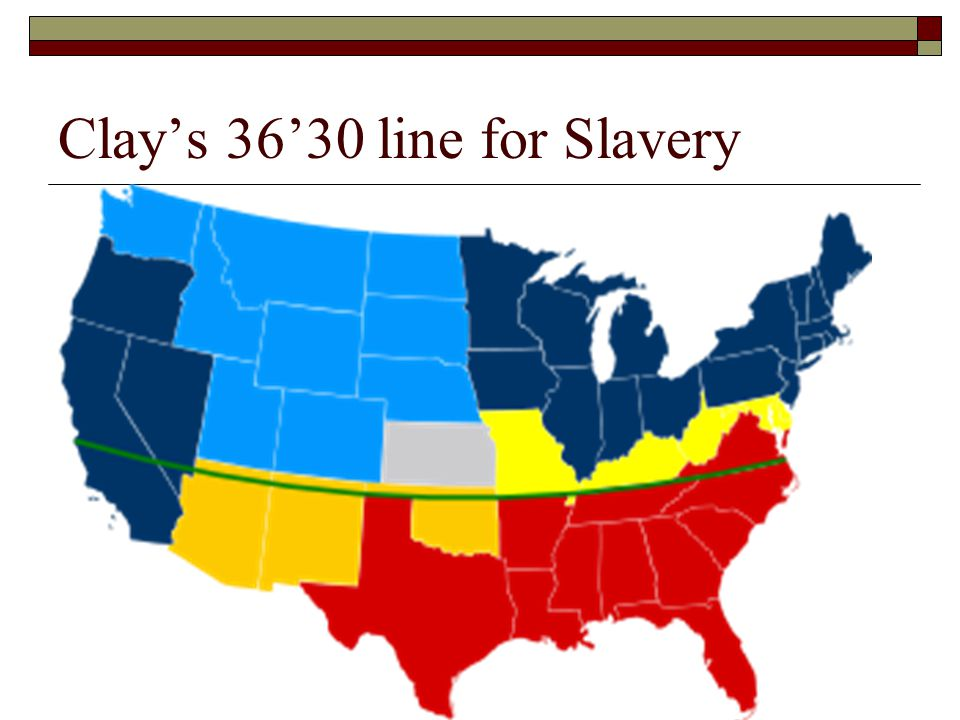 Clay's 36'30 line for Slavery