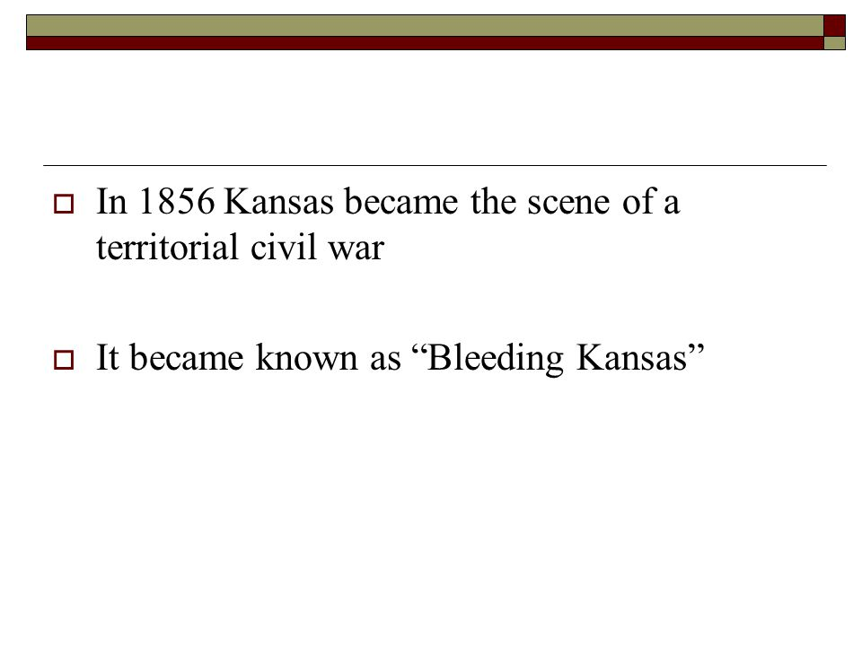 In 1856 Kansas became the scene of a territorial civil war