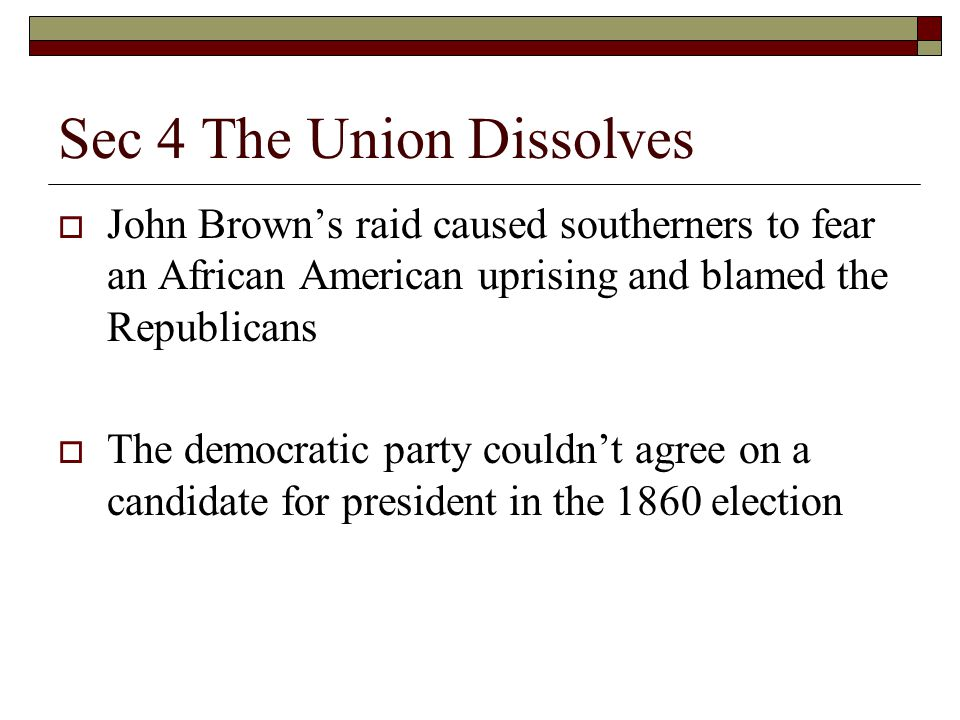 Sec 4 The Union Dissolves