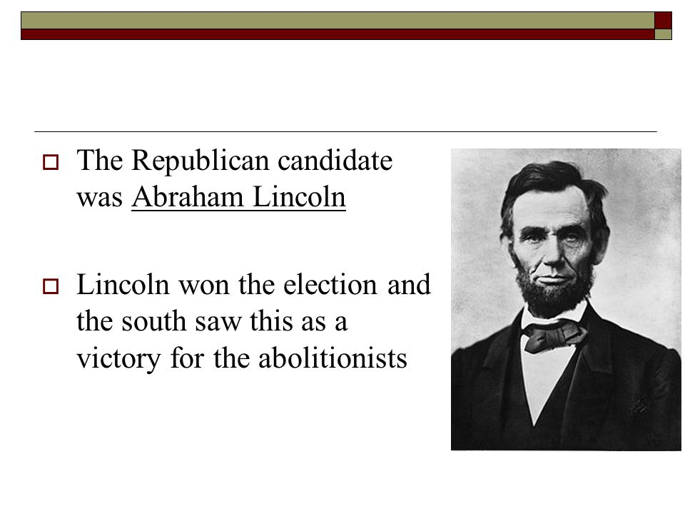 The Republican candidate was Abraham Lincoln