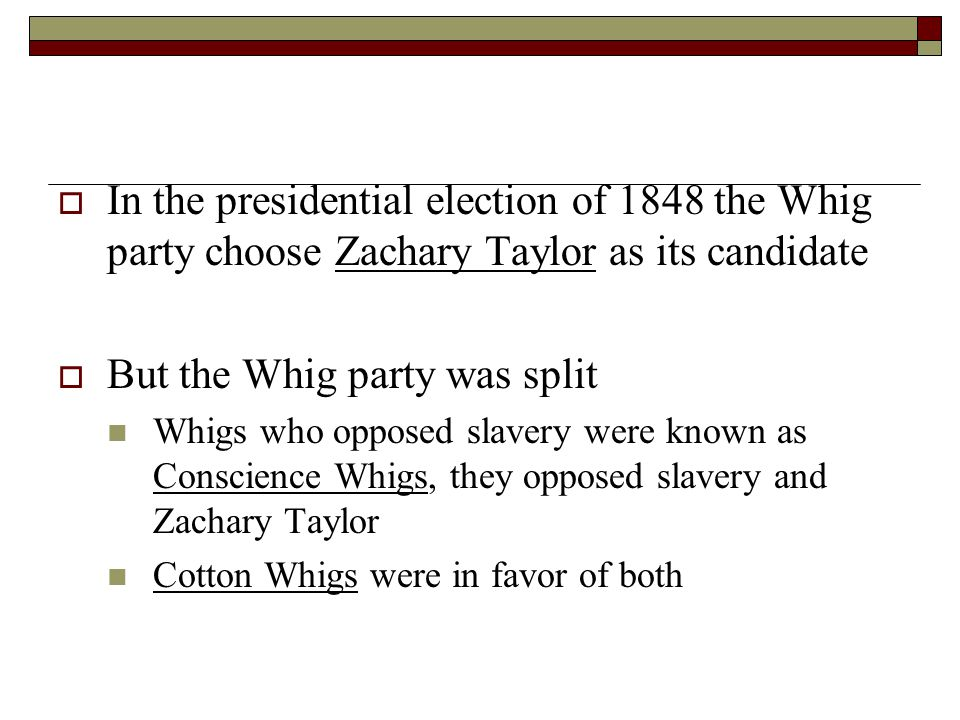 But the Whig party was split