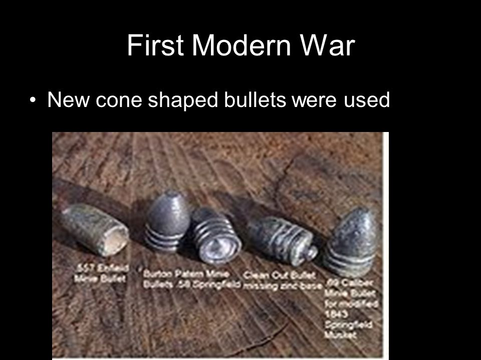 First Modern War New cone shaped bullets were used