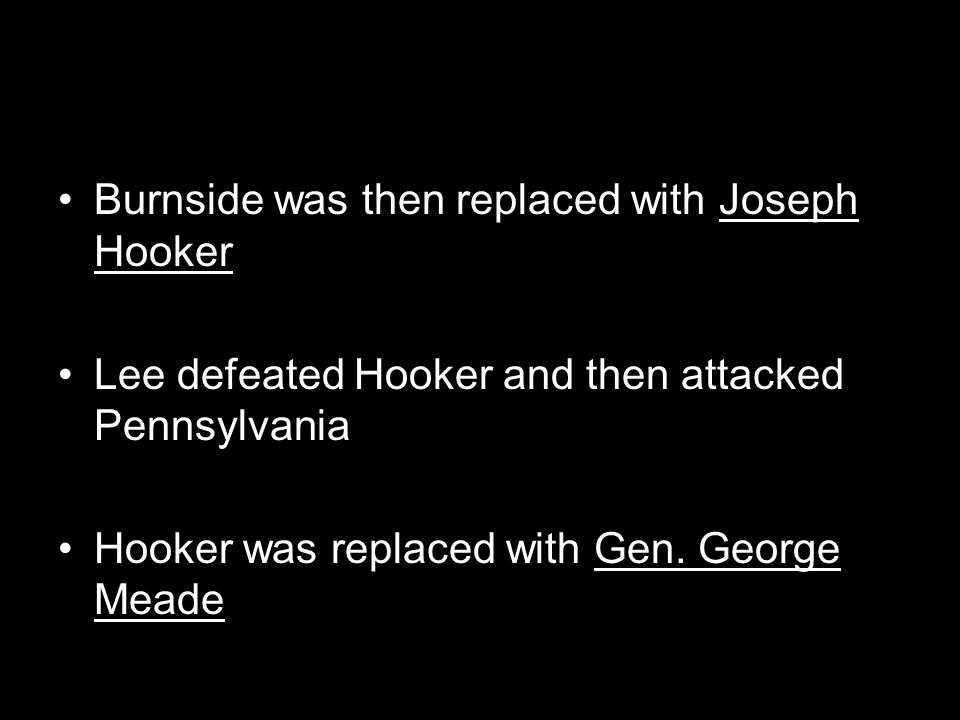Burnside was then replaced with Joseph Hooker